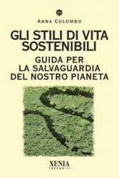 Gli stili di vita sostenibili  Anna Colombo   Xenia Edizioni