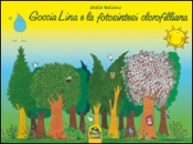 Goccia Lina e la fotosintesi clorofilliana  Stella Bellomo   Macro Junior
