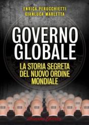 Governo Globale  Enrica Perucchietti Gianluca Marletta  Arianna Editrice