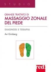 Grande Trattato di Massaggio Zonale del Piede  Avi Grinberg   Red Edizioni