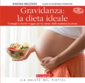 Gravidanza: la dieta ideale. Menu sani ed equilibrati per future mamme  Simona Mezzera   Terra Nuova Edizioni