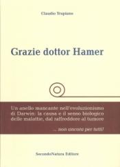 Grazie Dottor Hamer (volume primo) (Copertina rovinata)  Claudio Trupiano   Secondo Natura Editore