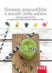 Green Smoothie e succhi della salute  Ellen Frémont   Red Edizioni