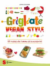 Grigliate Vegan Style  John Schlimm   Sonda Edizioni