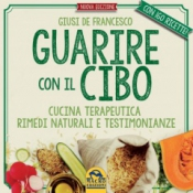 Guarire con il Cibo  Giusi De Francesco   Macro Edizioni