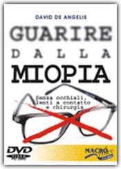 Guarire dalla Miopia (DVD)  David De Angelis   Macro Edizioni