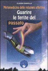 Guarire le ferite del passato  Claudia Rainville   Edizioni Amrita