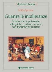 Guarire le intolleranze  Attilio Speciani   Tecniche Nuove