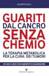 Guariti dal Cancro senza Chemio  Giuseppe Nacci   Editoriale Programma