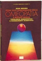 Guida alla Comprensione dell'Omeopatia e Materia Medica  Jean Meuris   Red Edizioni