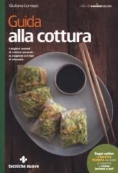 Guida alla cottura  Giuliana Lomazzi   Tecniche Nuove