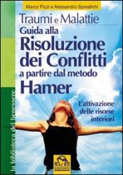 Guida alla Risoluzione dei Conflitti a partire dal metodo Hamer  Marco Pizzi Alessandro Spreafichi  Macro Edizioni