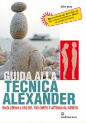 Guida alla Tecnica Alexander  John Gray   Edizioni Mediterranee