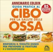 Guida Pratica al Cibo per le Ossa (Copertina rovinata)  Annemarie Colbin   Macro Edizioni