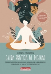 Guida pratica al digiuno  Lionel Coudron   Terra Nuova Edizioni