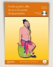 Guida pratica alla ricerca dei punti di agopuntura (DVD)  Giuliana Giussani   Edizioni Enea