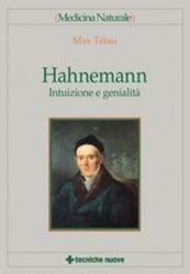 Hahnemann. Intuizione e genialità  Max Tétau   Tecniche Nuove