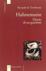 Hahnemann. Diario di un guaritore  Riccardo De Torrebruna   Mincione Edizioni