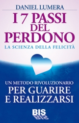 I 7 passi del perdono  Daniel Lumera   Bis Edizioni