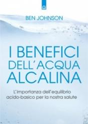 I benefici dell'acqua alcalina  Ben Johnson   Edizioni il Punto d'Incontro