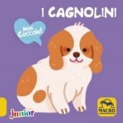 I Cagnolini - Mini Coccole  Maelle Cheval   Macro Edizioni