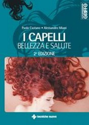 I capelli bellezza e salute  Paolo Castano Alessandro Miani  Tecniche Nuove