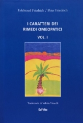 I Caratteri dei Rimedi Omeopatici - 1vol  Edeltraud Friedrich Peter Friedrich  EdiVita