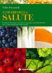 I colori della salute  Fabio Firenzuoli   Tecniche Nuove