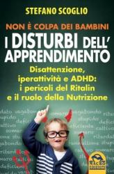 Non è colpa dei bambini - I Disturbi dell'Apprendimento  Stefano Scoglio   Macro Edizioni