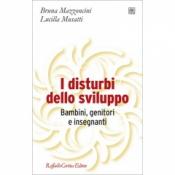 I disturbi dello sviluppo  Bruna Mazzoncini Lucilla Musatti  Raffaello Cortina Editore