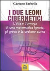 I Due Leoni Cibernetici (ebook)  Gaetano Barbella   Macro Edizioni