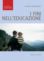 I fini nell'educazione  Silvana Brunelli   Podresca Edizioni