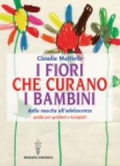I fiori che curano i bambini  Claudia Mattiello   Edizioni Mediterranee