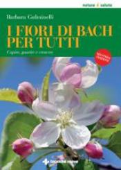 I fiori di Bach per tutti  Barbara Gulminelli   Tecniche Nuove