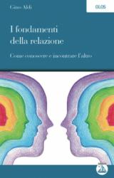I Fondamenti della Relazione  Gino Aldi   Edizioni Enea