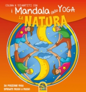 I Mandala dello Yoga - La Natura  Autori Vari   Macro Junior