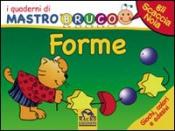 I Quaderni di MastroBruco - FORME  Simona Komossa   Macro Junior