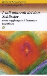 I sali minerali del Dott Schssler  Richard Kellenberger Friedrich Kopsche  Nuova Ipsa Editore
