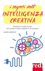I segreti dell'Intelligenza Creativa  Javier Camacho   Red Edizioni