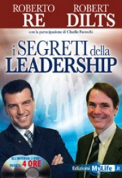 I Segreti della Leadership  Roberto Re Robert Dilts Charlie Fantechi MyLife Edizioni