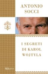 I segreti di Karol Wojtyla  Antonio Socci   Rizzoli