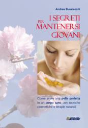 I segreti per mantenersi giovani  Andrea Busalacchi   Nuova Ipsa Editore
