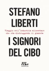 I signori del cibo  Stefano Liberti   Minimum Fax