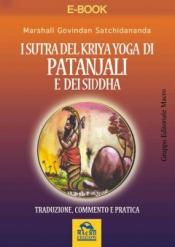 I sutra del kriya yoga di Patanjali e dei Siddha (ebook)  Marshall Govidan Satchidanada   Macro Edizioni
