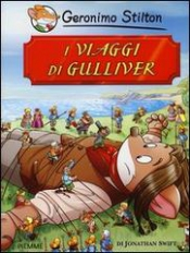 I viaggi di Gulliver  Geronimo Stilton   Piemme