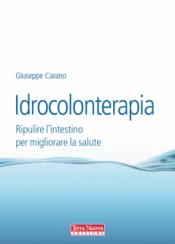 Idrocolonterapia  Giuseppe Carano   Terra Nuova Edizioni