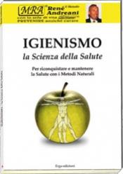 Igienismo la Scienza della Salute  René Andreani   Erga Edizioni