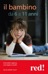 Il Bambino da 6 a 11 anni  Gilles-Marie Valet   Red Edizioni