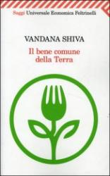 Il bene comune della terra  Vandana Shiva   Feltrinelli