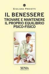 Il Benessere  Giuliana Proietti   Xenia Edizioni